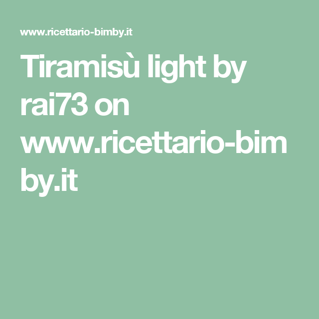Tiramisù light by rai73  on www.ricettario-bimby.it