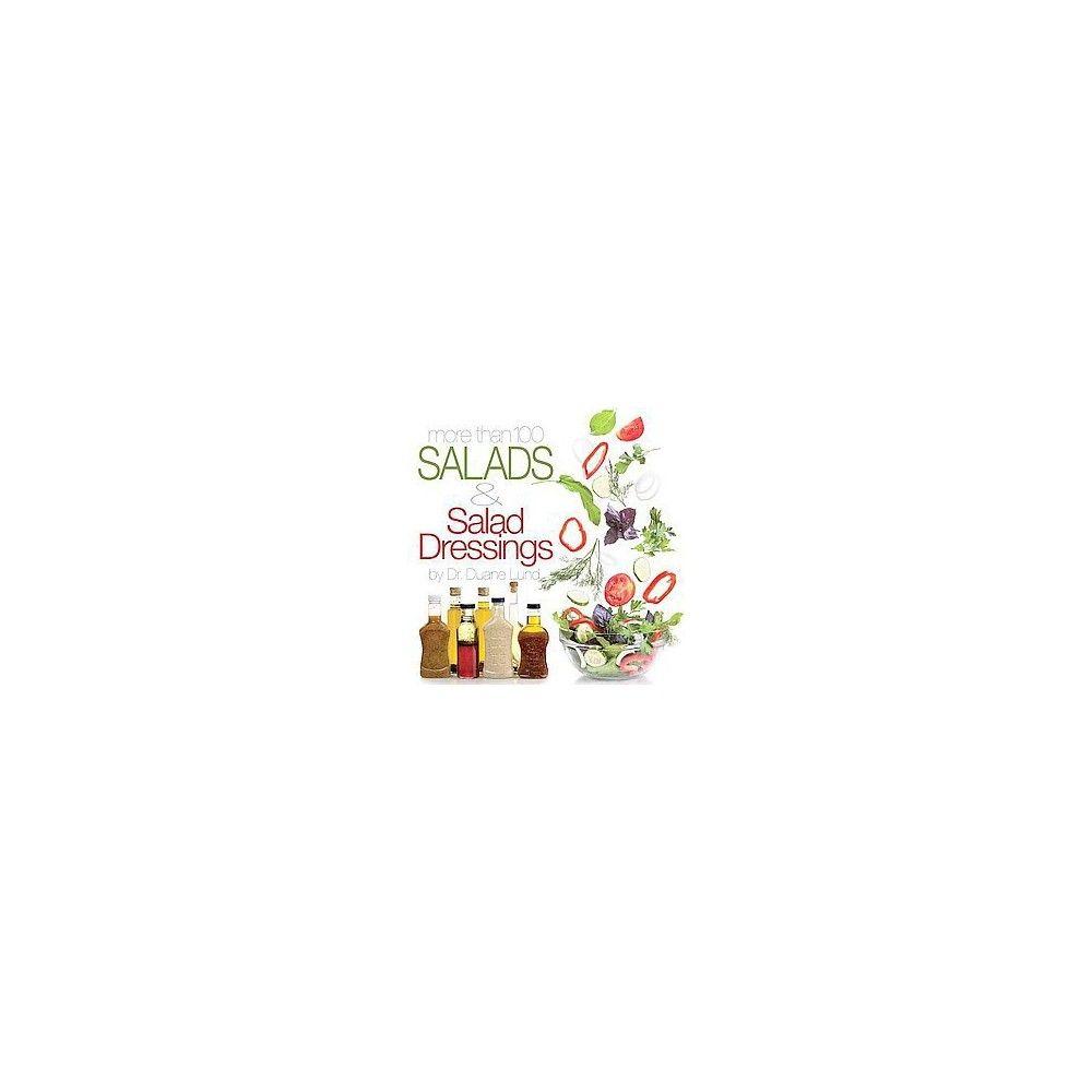 More Than 100 Salads & Salad Dressings (Paperback) (Dr. Duane Lund)