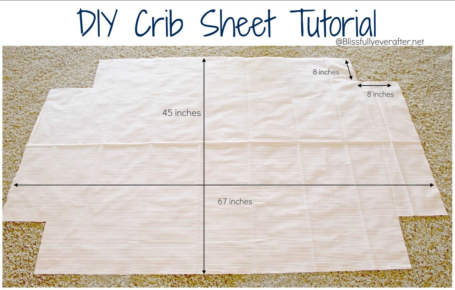 Baby bed sheet pattern - Tutorial Crib Sheets Step 1 Cut Fabric To Measure 45 High By