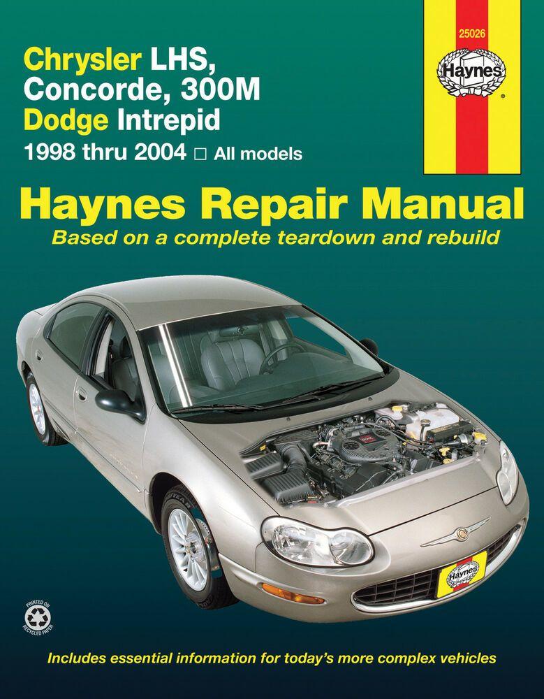 Details About Haynes 25026 Chrysler Lhs Concorde 300m Dodge Intrepid 98 04 Repair Manual With Images Repair Manuals Chrysler Lhs Automotive Repair