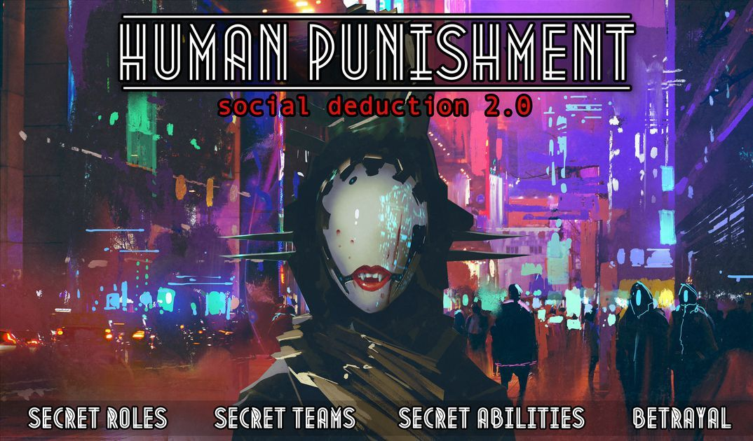 Human Punishment is a combination of social deduction