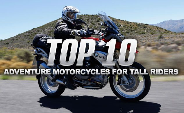 Top 10 Motorcycles For Tall Riders Adventure Bikes With Images
