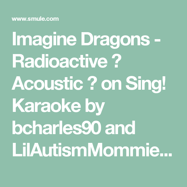 Imagine Dragons - Radioactive 🚨 Acoustic 🎸 on Sing