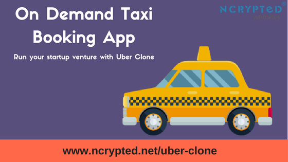 On Demand Taxi Booking App - Run your startup venture with