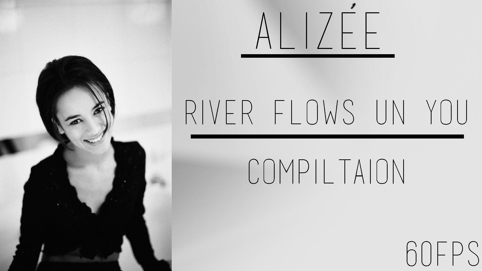 ᴴᴰ[60FPS] Alizée - River Flows In You - Remastered Compilation [1080p]