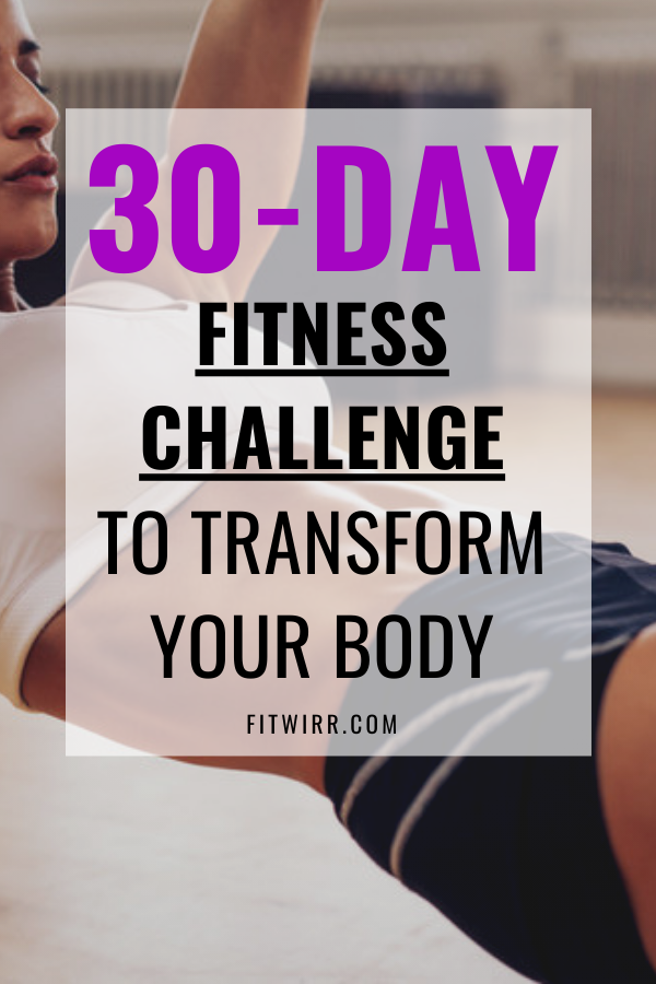 30 Day Fitness Challenge - Transform Your Body in 30 Days - Fitwirr