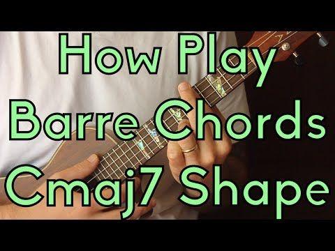 How To Play Barre Chords Cmaj7 Shape Easy Ukulele Youtube