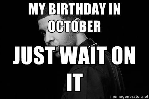 October Birthday Meme October Birthday Birthday Meme Birthday