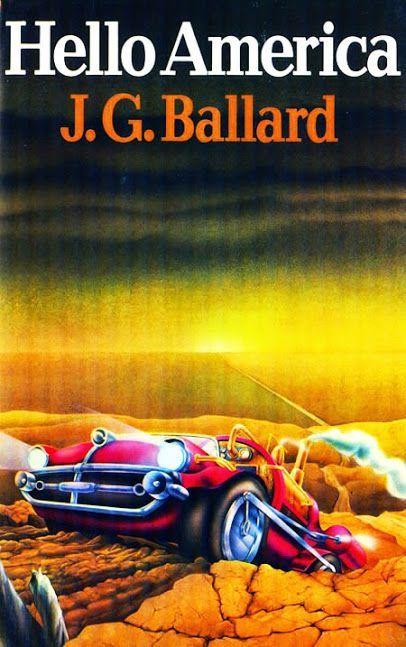 J. G. Ballard - hello america