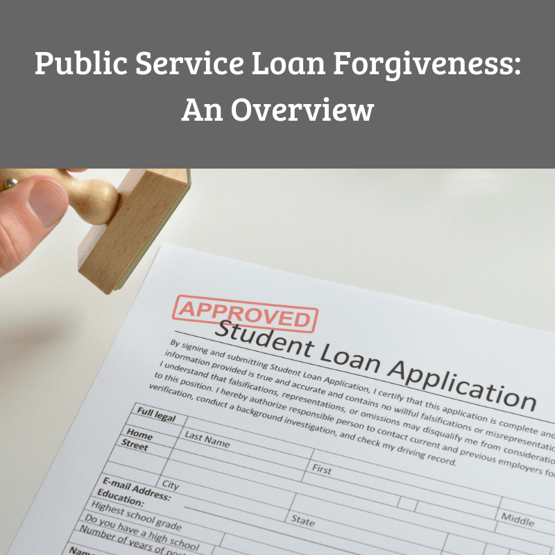 Public Service Loan Forgiveness An Overview Public Service Loan Forgiveness Loan Forgiveness Public Service