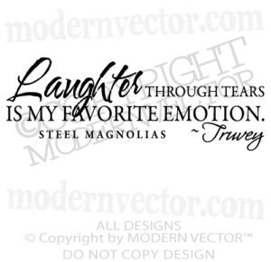 Laughter Through Tears Is My Favorite Emotion What Makes Me Me