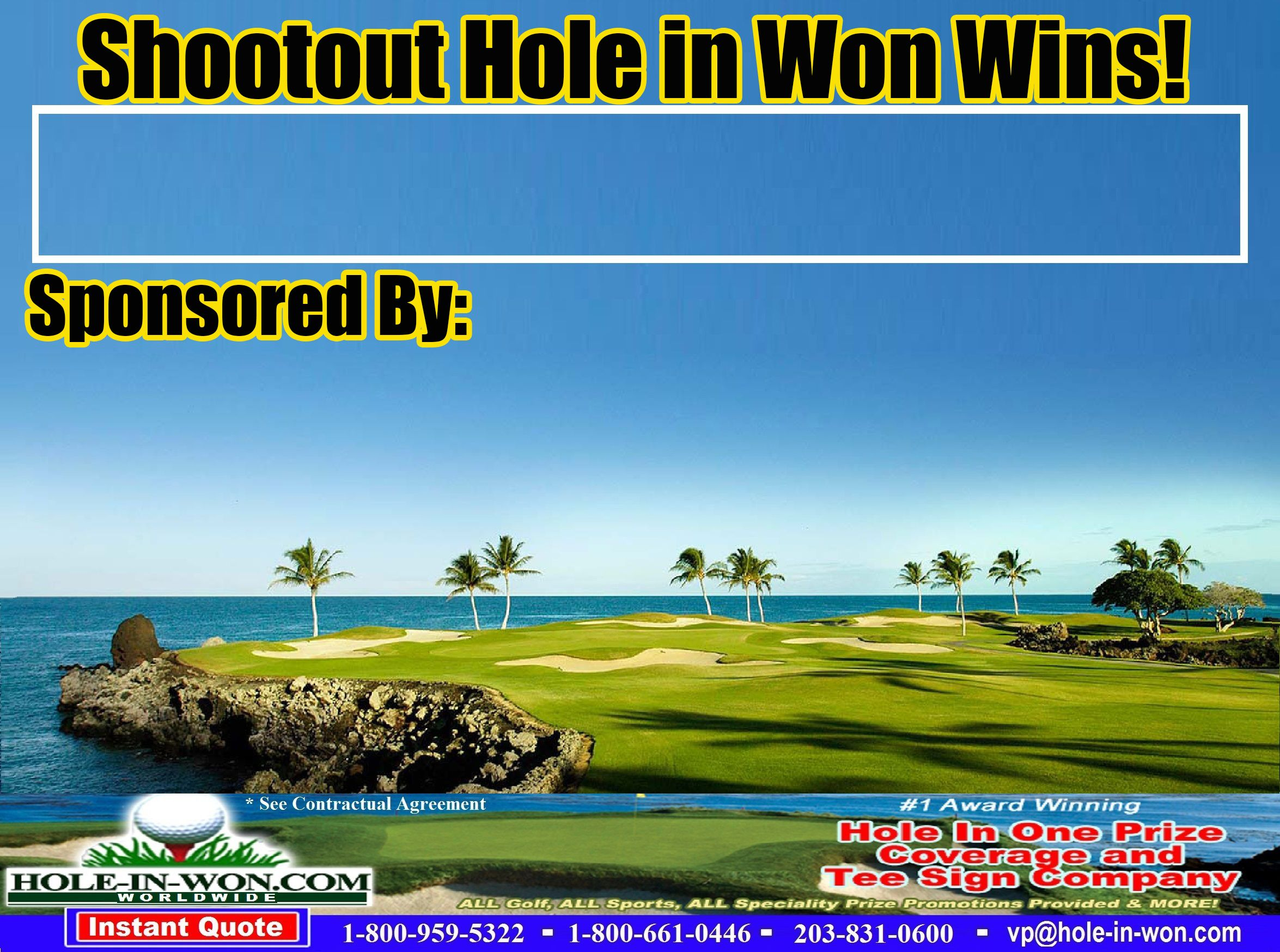Hole In One Shootout Golf Outing Contests Closest To The Pin Prizes Longest Drive Beat The Pro And More We Have Golf Tournament Golf Contest Ideas Golf Contest
