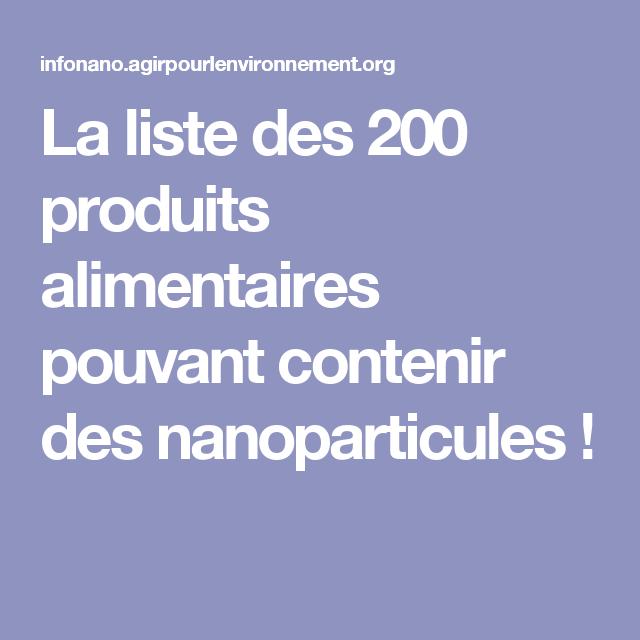 la liste des 200 produits alimentaires pouvant contenir des nanoparticules sant pinterest. Black Bedroom Furniture Sets. Home Design Ideas