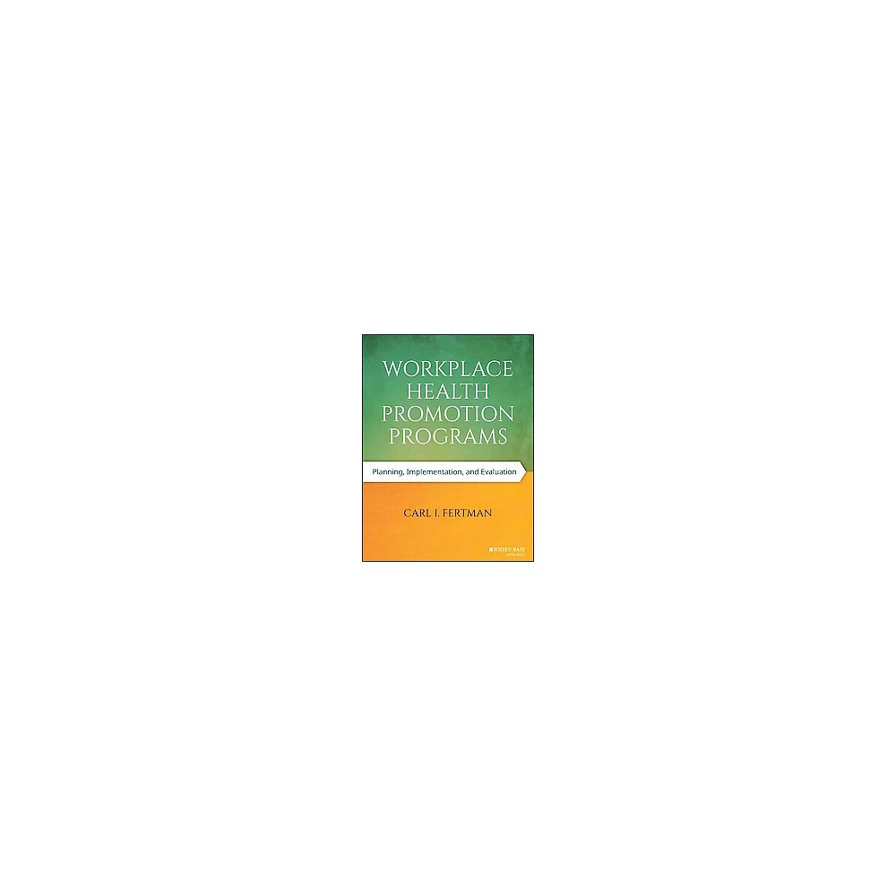 Workplace Health Promotion Programs : Planning, Implementation, and  Evaluation (Paperback) (Carl