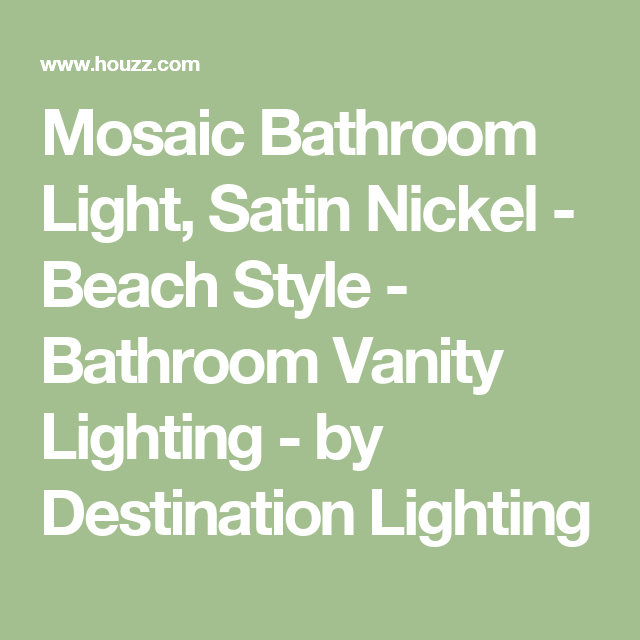 Mosaic Bathroom Light, Satin Nickel - Beach Style - Bathroom Vanity ...