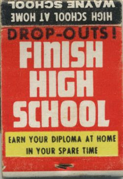 Drop-outs ! Finish high school - Vintage matchbox
