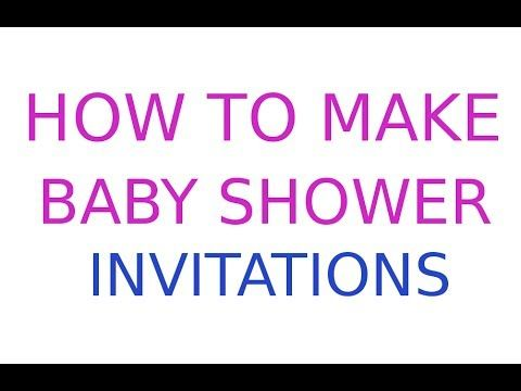How To Make Baby Shower Invitations for Free! - YouTube Be - how to make a baby shower invitation on microsoft word