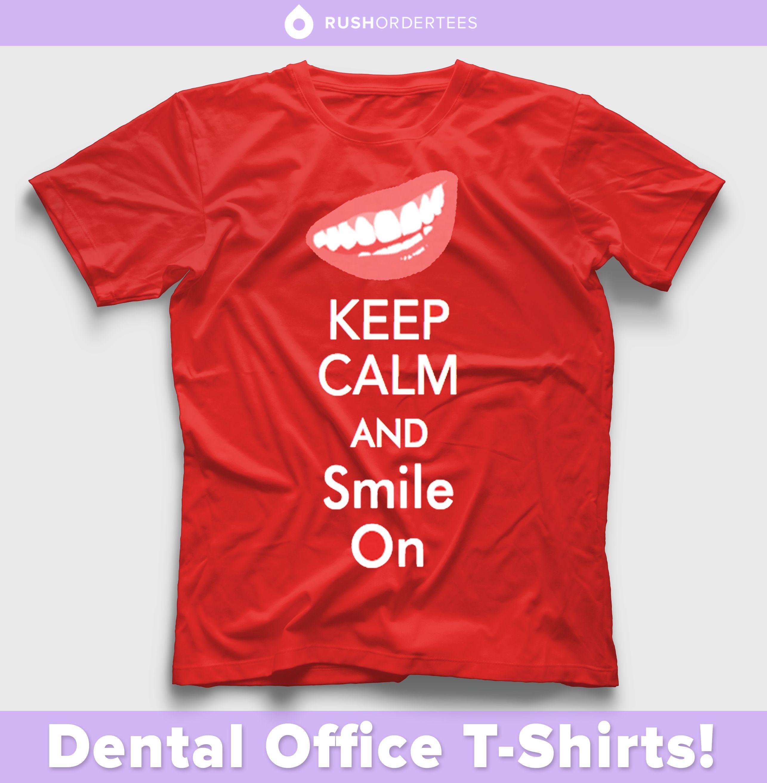 Keep Calm And Smile On Dentist Office Custom T Shirt Design Ideas