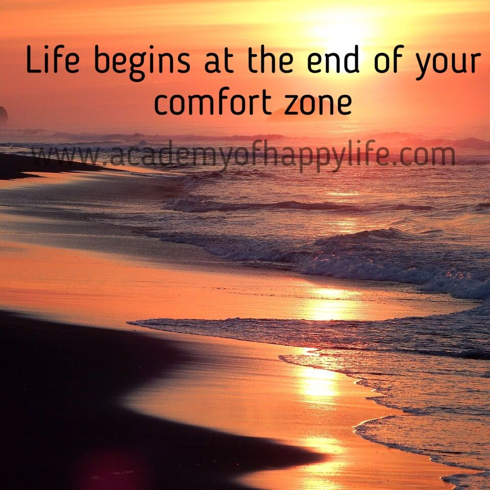Life begins at the end of your comfort zone | quotes and thoughts