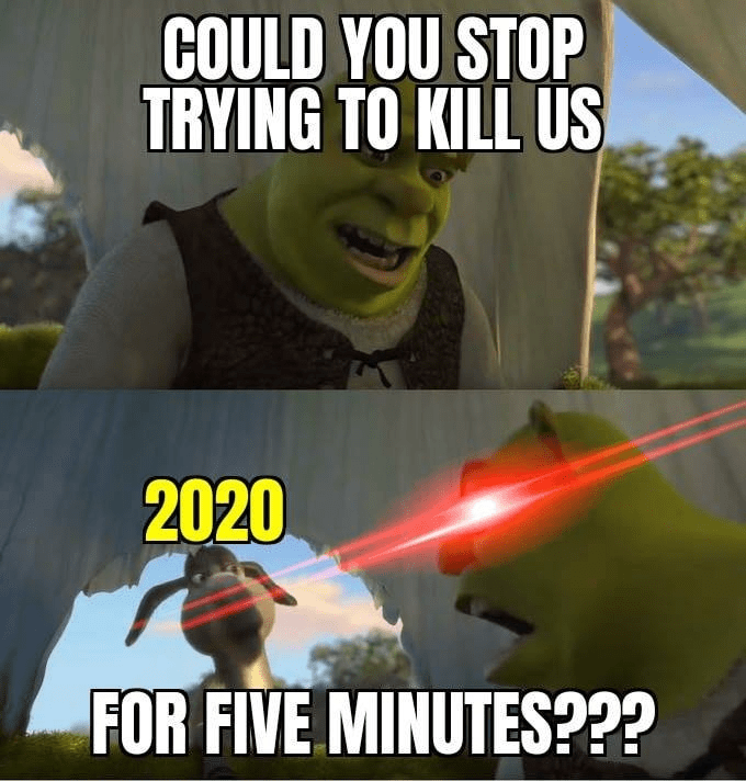 Fourteen Memes About How Comically Horrible 2020 Has Been So Far Really Funny Memes Stupid Memes Funny Relatable Memes