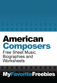 American Composers | Free Sheet Music, Music Composer Biographies and Printable Worksheets - https://myfavoritefreebies.wordpress.com/2013/10/24/american-composers-free-printable-biographies-worksheets-sheet-music/