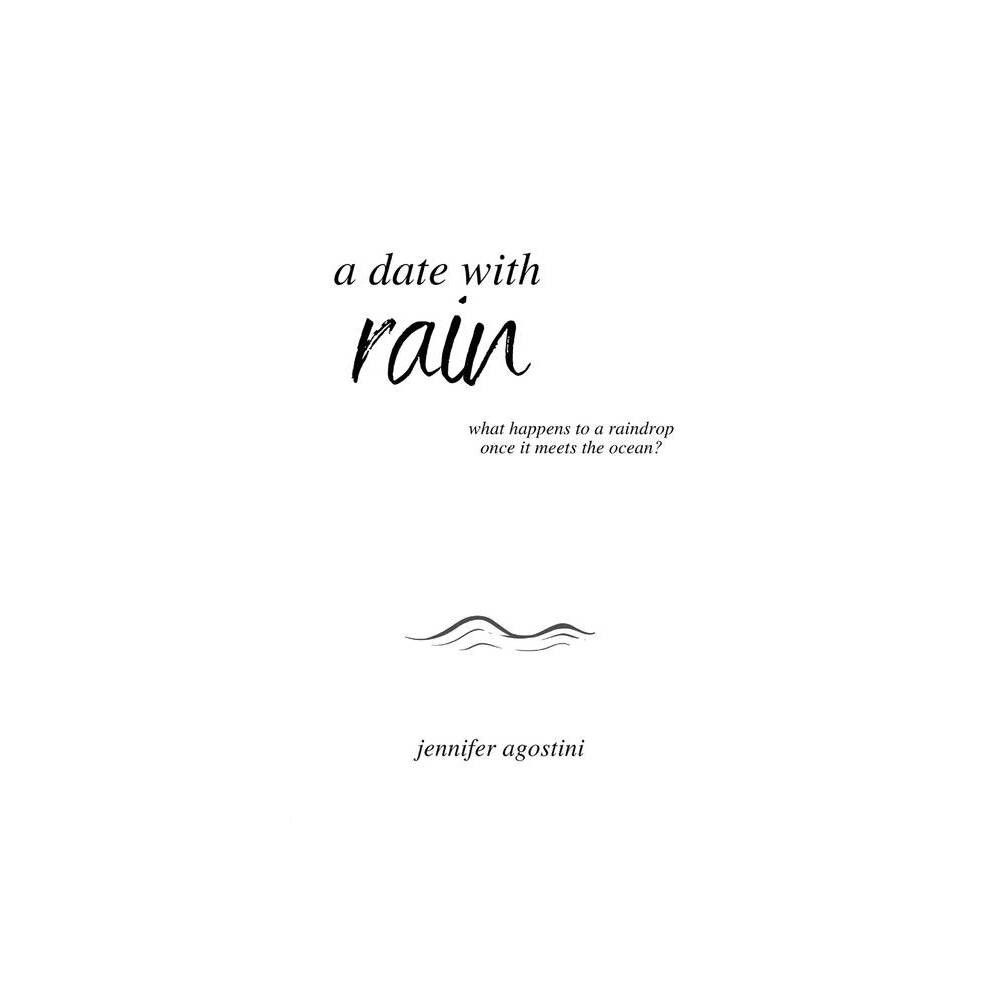 A date with Rain - by Jennifer Agostini (Paperback)