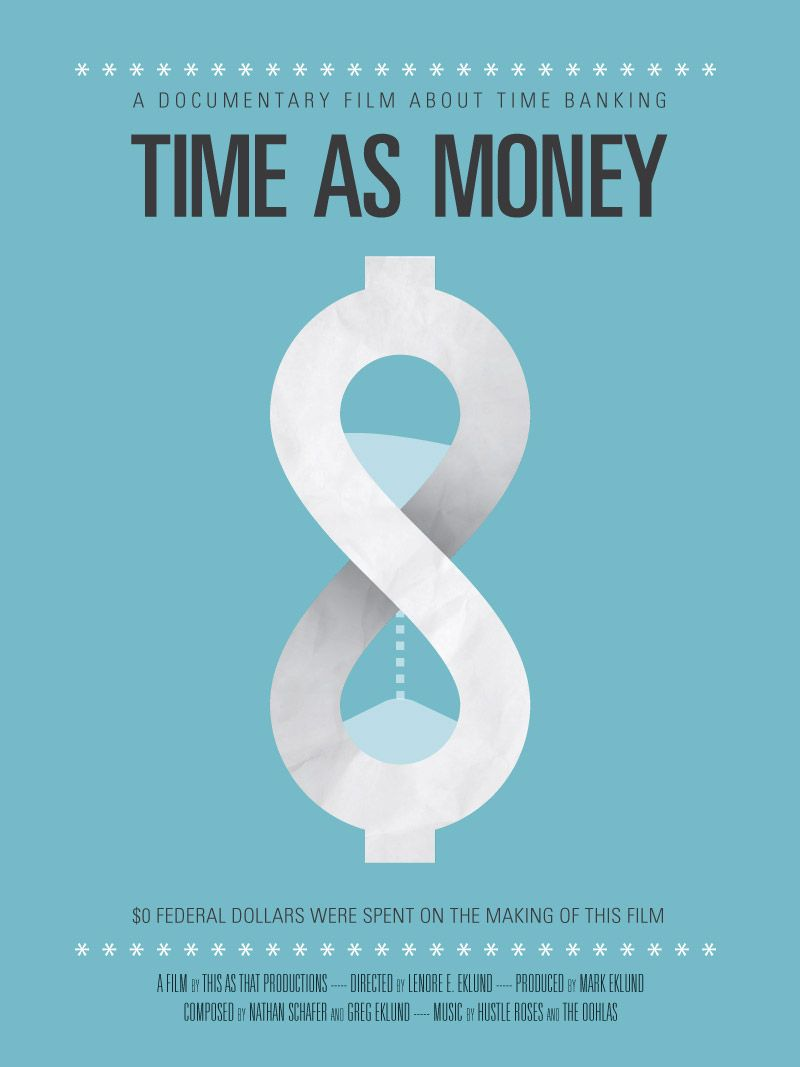 Some poster artwork i did for an upcoming documentary about time some poster artwork i did for an upcoming documentary about time banking the icon i created for this employs a dollar symbol an hourglass buycottarizona