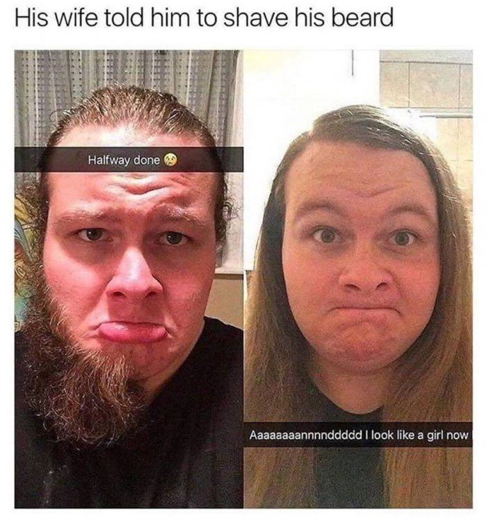 30bad3f459c5e1adec5cc6e85dd0c6c3 wife told me to shave my beard funny snapchat memes imglulz