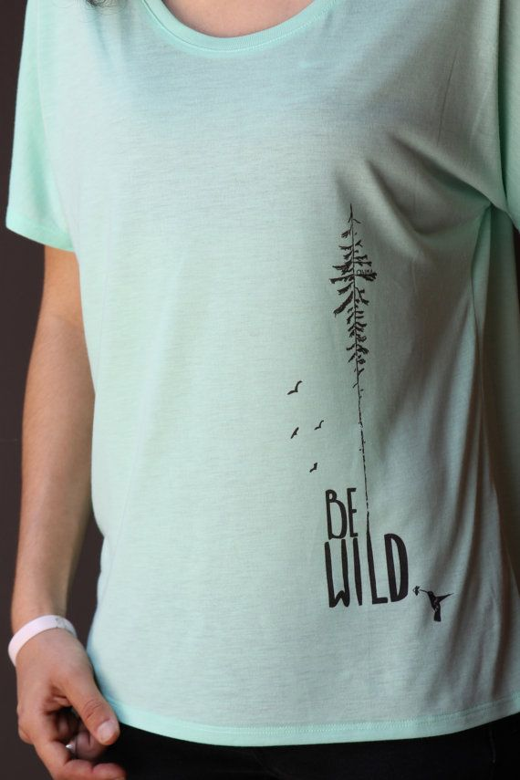 470367314 Women's Mint Green Graphic Be Wild Simple T Shirt by ArimaDesigns, $34.00