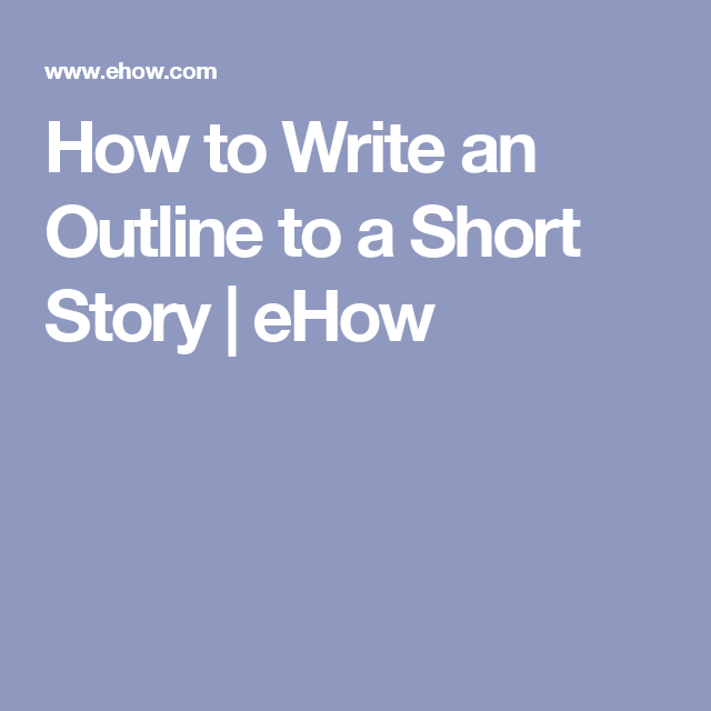 How To Write An Outline To A Short Story