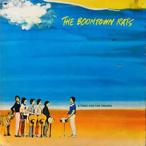 The Boomtown Rats A Tonic For The Troops The Boomtown Rats Boomtown Album