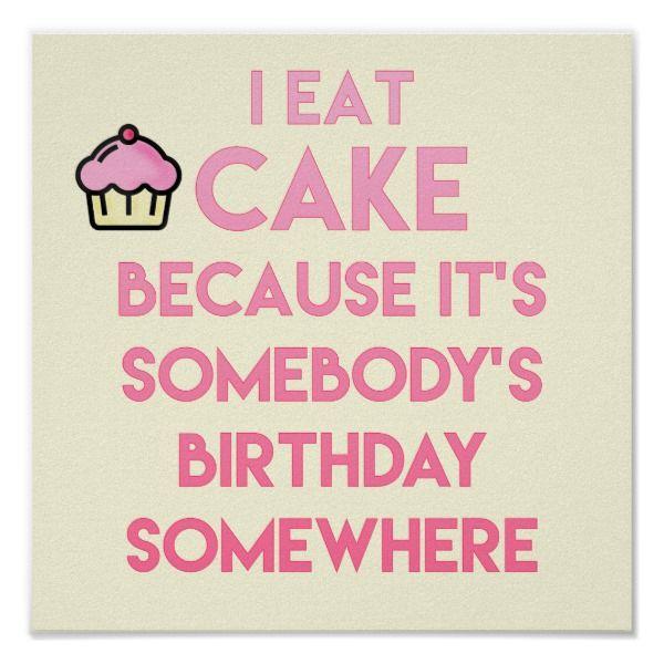 I Eat Cake Funny Quote Bakery Poster Zazzle Com Cake Quotes Funny Bakery Quotes Cake Quotes