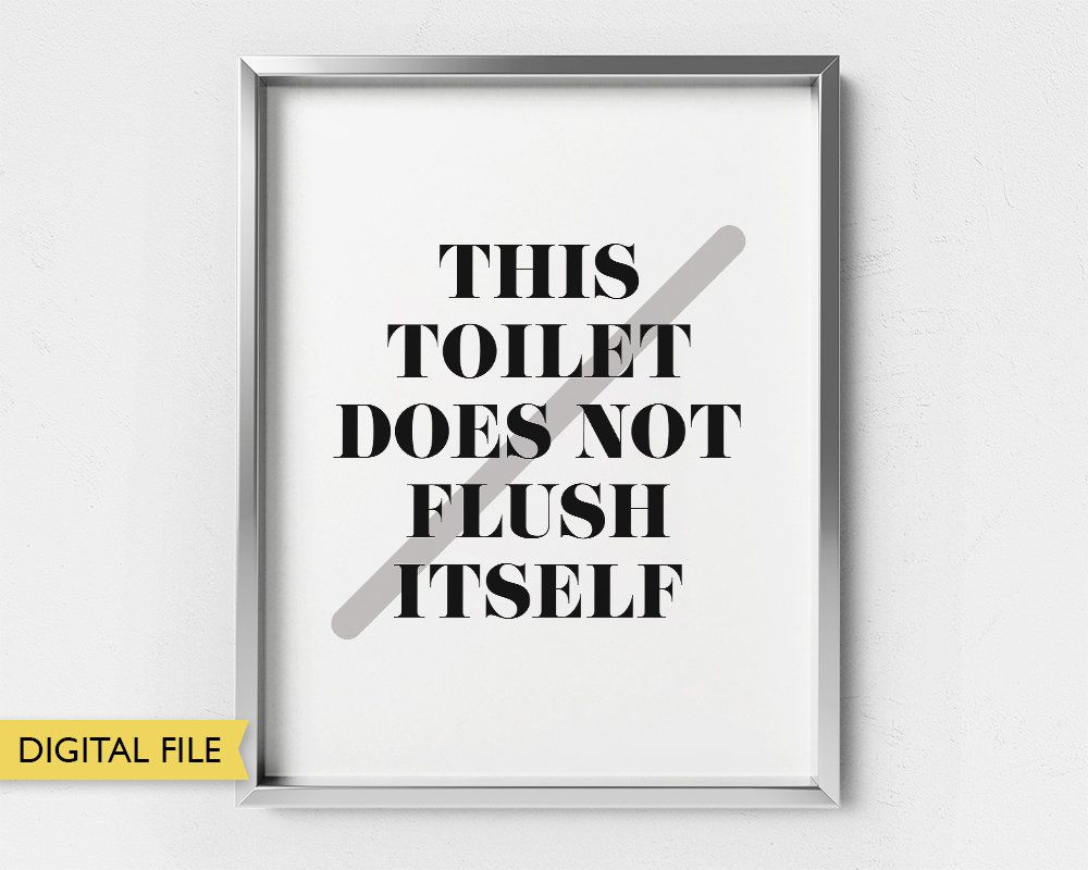 Printable Flush The Toilet Bathroom Sign Funny Toilet Joke Humor Wall Art Instant Download Clean Up After Yourself Sarcastic Humorous Funny Bathroom Decor Restroom Sign Bathroom Humor
