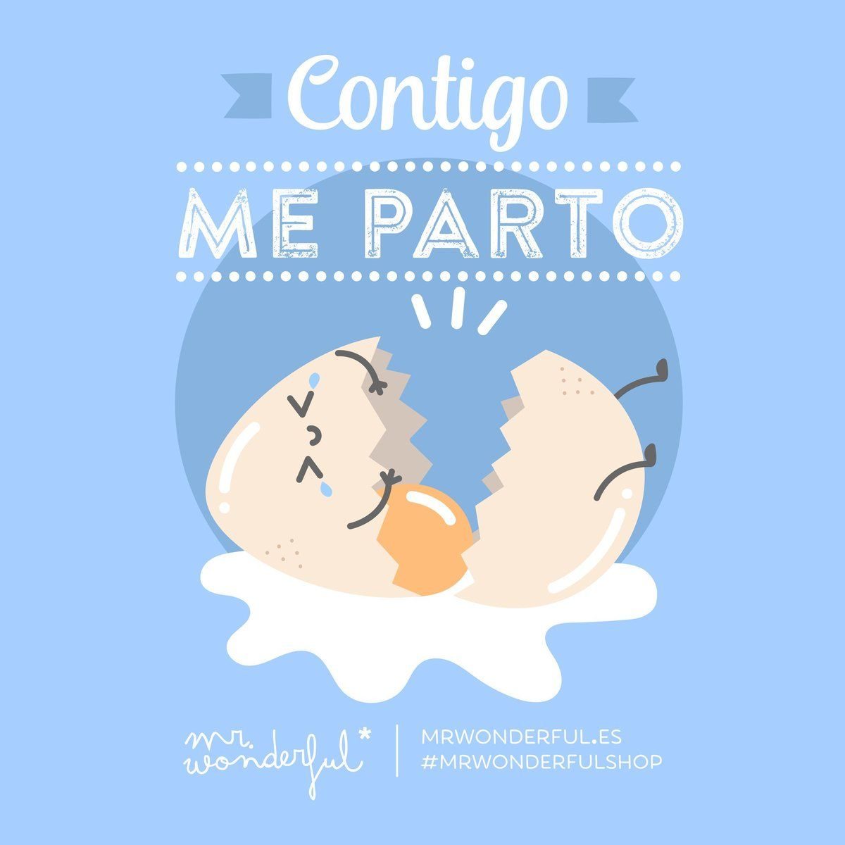 Contigo me parto mr wonderful mr wonderful pinterest for Frases de mister wonderful