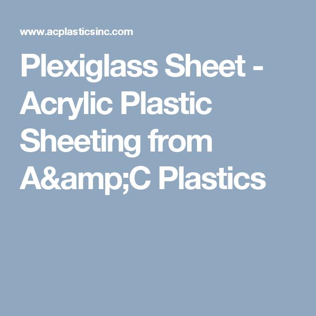 Plexiglass Sheet Acrylic Plastic Sheeting From A Amp C Plastics Acrylic Plastic Plexiglass Sheets Acrylic Sheets