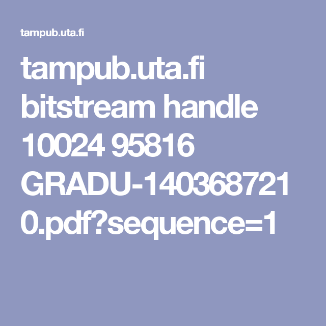tampub.uta.fi bitstream handle 10024 95816 GRADU-1403687210.pdf?sequence=1