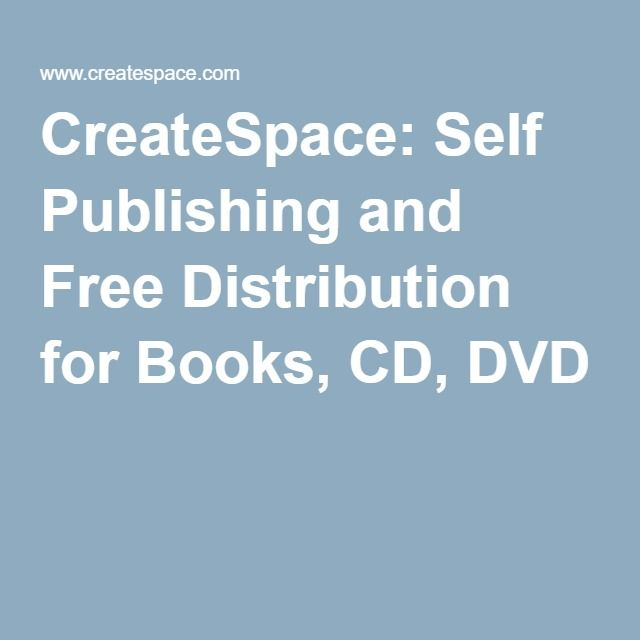 CreateSpace: Self Publishing and Free Distribution for Books