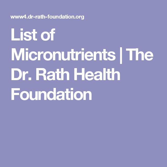 List Of Micronutrients The Dr Rath Health Foundation Health