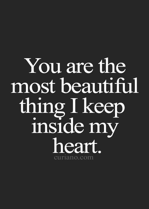 You are the most beautiful thing I keep inside my heart. | Quotes