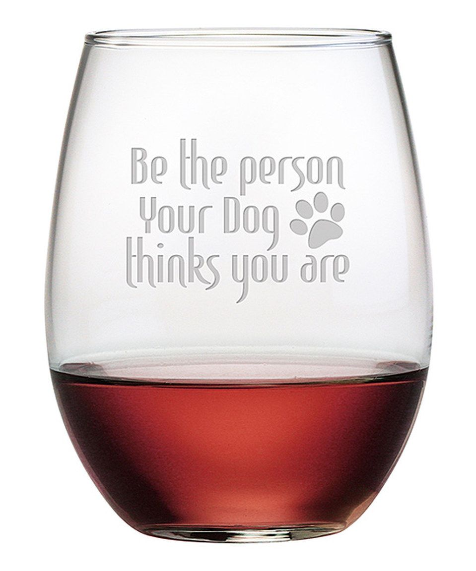 Look What I Found On Zulily Your Dog Thinks Stemless Wine Glass Set Of Four By Susquehanna Glass Zu Cute Wine Glasses Wine Glass Set Stemless Wine Glass
