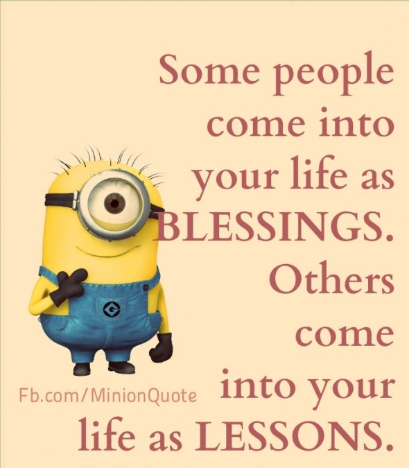 Some people come into your life as…