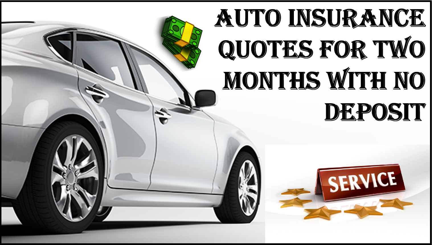 Get Help To Secure Cheap Auto Insurance For Two Months With No