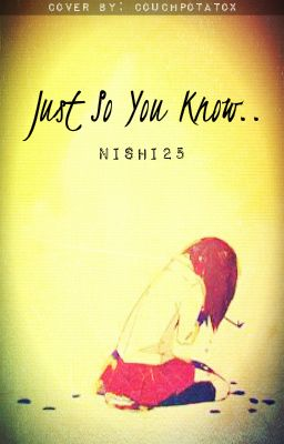 Just So You Know by Nishi25 Cover by Me