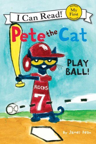 Pete The Cat Play Ball My First I Can Read By James Dean Http Www Amazon Com Pete The Cat Pete The Cats Cat Books