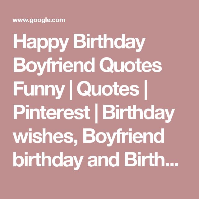 Happy Birthday Boyfriend Quotes Funny | Quotes | Pinterest ...