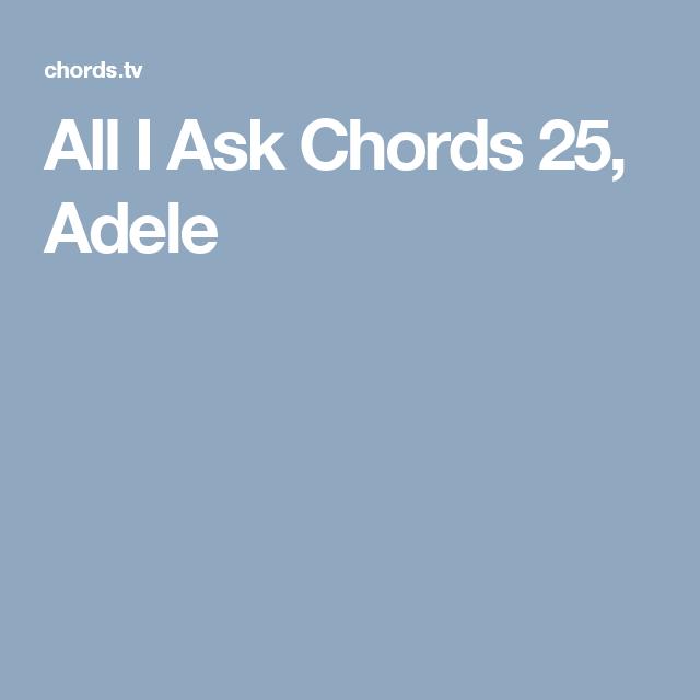 All I Ask Chords 25, Adele | Ukulele | Pinterest | Adele, Guitar ...