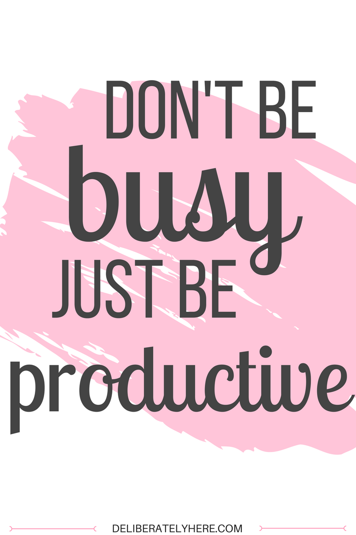 100 Images of Don T Be Busy Be Productive