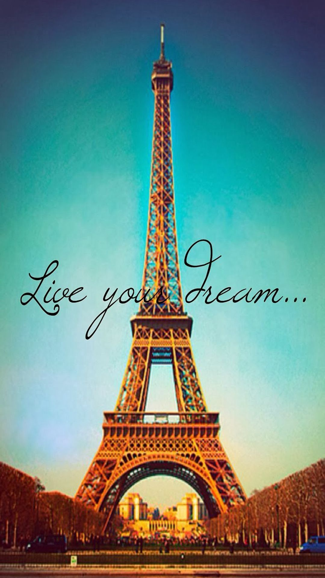 Live Your Dream Paris Eiffel Tower iPhone 6 plus