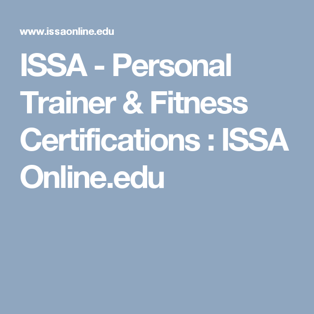 ISSA - Personal Trainer & Fitness Certifications : ISSA Online.edu ...