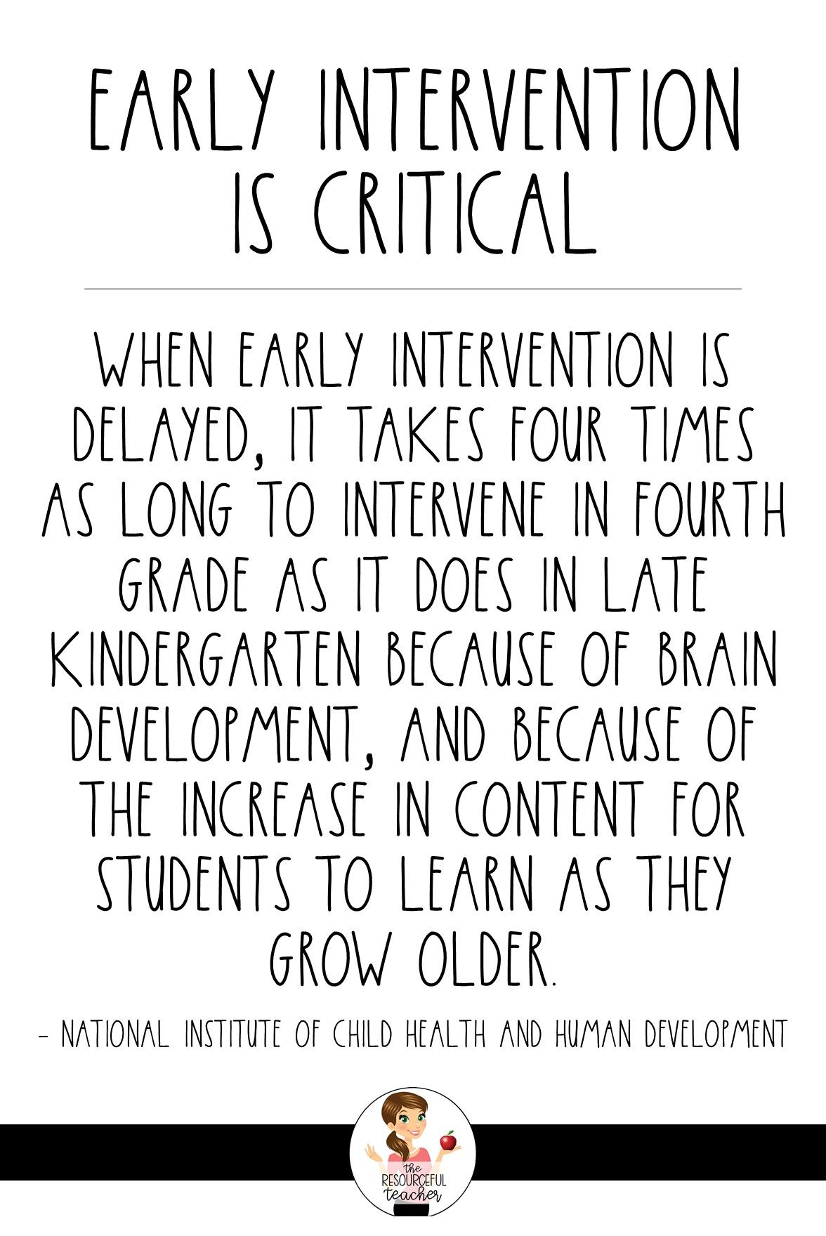 Early intervention is critical. When early intervention is